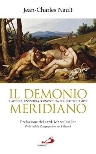Il demonio meridiano. L'accidia, un'insidia sconosciuta del nostro tempo (Italian Edition)