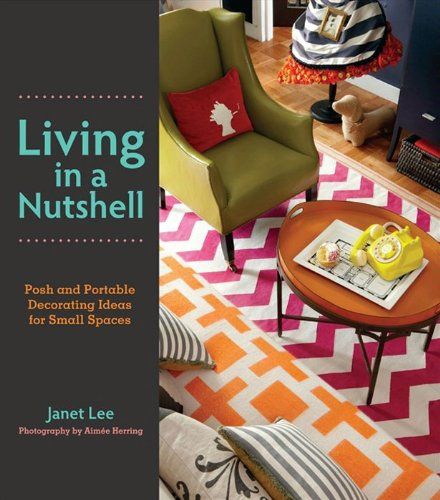 Living in a Nutshell: Posh and Portable Decorating Ideas for Small Spaces (English Edition)