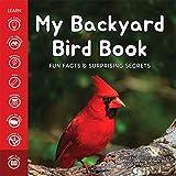 My Backyard Bird Book: Fun Facts &...
