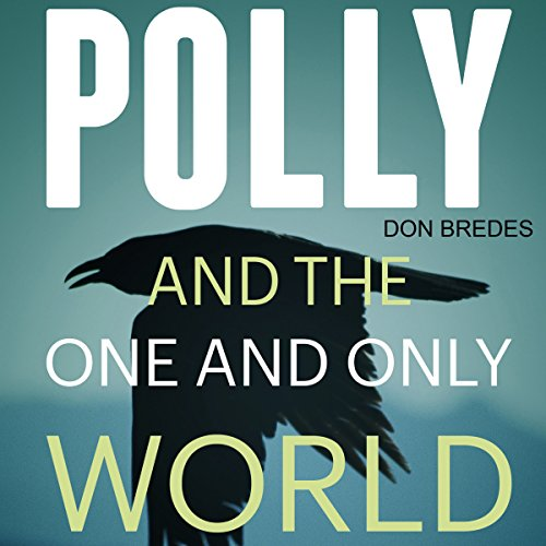 Polly and the One and Only World audiobook cover art