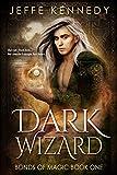 Dark Wizard: a Dark Fantasy Romance (Bonds of Magic Book 1)
