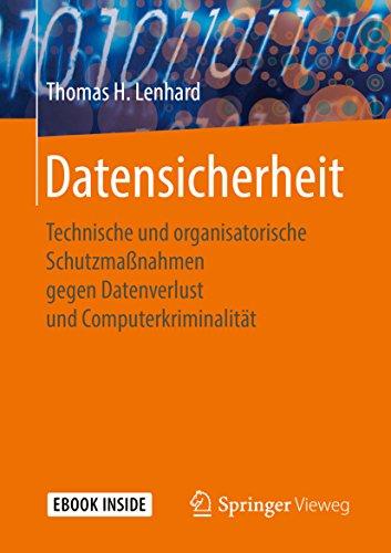 Datensicherheit: Technische und organisatorische Schutzmaßnahmen gegen Datenverlust und Computerkriminalität