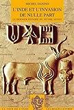 L'Inde et l'invasion de nulle part - Le dernier repaire du mythe aryen de Michel Danino (13 octobre 2006) Broché - 13/10/2006