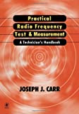 Practical Radio Frequency Test and Measurement: A Technician's Handbook (English Edition)
