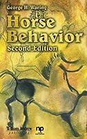 Horse Behavior (Noyes Series in Animal Behavior, Ecology, Conservation, and Management)