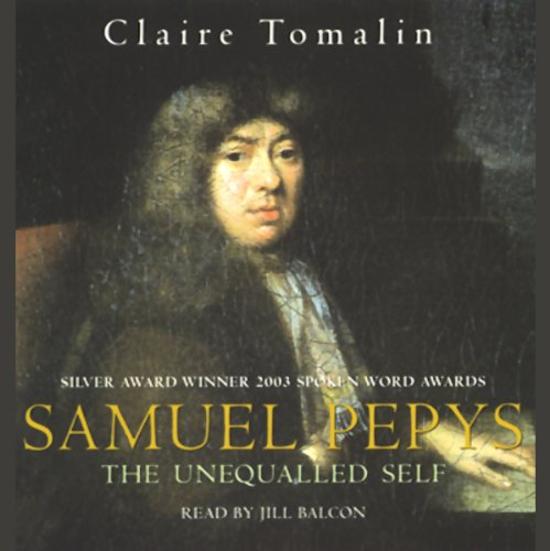 Samuel Pepys     The Unequalled Self              By:                                                                                                                                 Claire Tomalin                               Narrated by:                                                                                                                                 Jill Balcon                      Length: 6 hrs and 22 mins     13 ratings     Overall 4.3