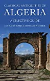 Classical Antiquities of Algeria: A Selective Guide