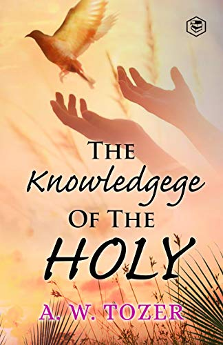 The Knowledge of the Holy (English Edition)