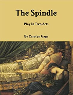 The Spindle: A Play In Two Acts (English Edition)