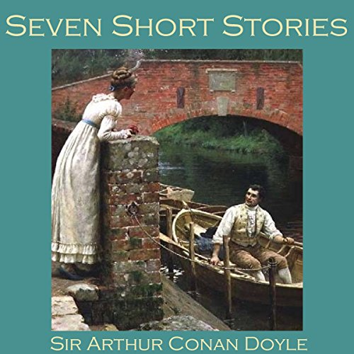 Seven Short Stories by Sir Arthur Conan Doyle audiobook cover art