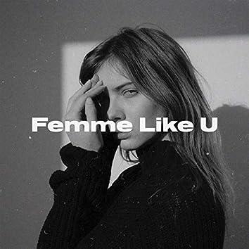 Femme Like U