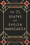 The 7 1/2 Deaths of Evelyn Hardcastle - Stuart Turton
