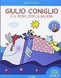 Giulio Coniglio e il picnic con la balena. Con adesivi. Ediz. a colori (Le giocastorie)