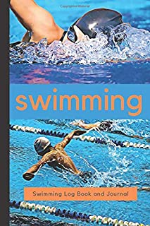Swimming Log Book and Journal: Notebook for Swimmers. Track progress and Training with this Swimming Log Book and Journal. Space to Record Details ... Additional Notes, Feedback and Goal Setting.