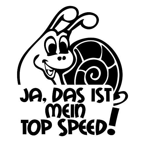 JA, DAS IST MEIN TOP SPEED! Schnecke Aufkleber Lustige Spruch Autoaufkleber