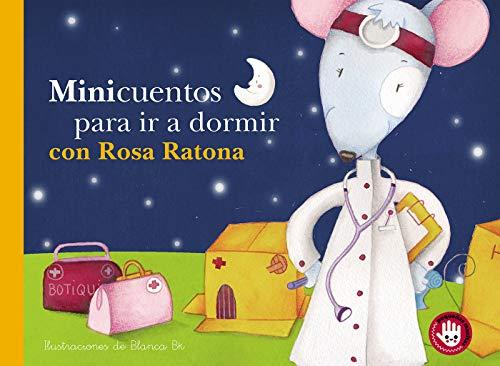 Minicuentos para ir a dormir con Rosa Ratona (Pequeñas mani