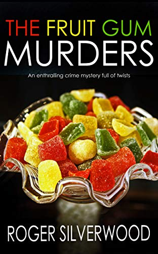 THE FRUIT GUM MURDERS an enthralling crime mystery full of twists (Yorkshire Murder...