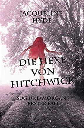 Die Hexe von Hitchwick: Sug und Morgans erster Fall