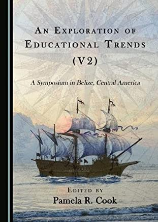 An Exploration of Educational Trends (V2): A Symposium in Belize, Central America