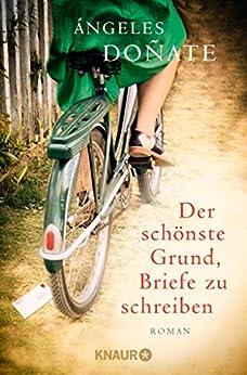 Der schönste Grund, Briefe zu schreiben: Roman (German Edition) by [Ángeles Doñate]
