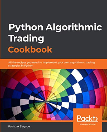 Python Algorithmic Trading Cookbook: All the recipes you need to implement your own algorithmic trading strategies in Python