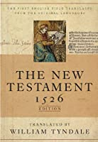 The Tyndale New Testament: A Facsimile of the1526 Edition