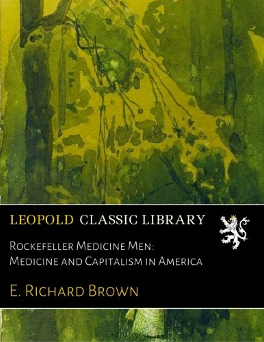 左発表する驚かすRockefeller Medicine Men: Medicine and Capitalism in America