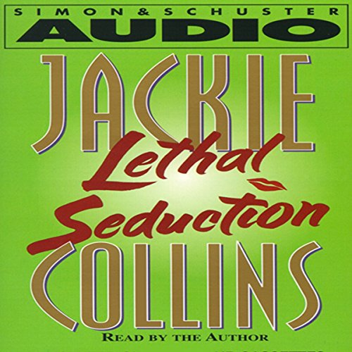 Lethal Seduction                   By:                                                                                                                                 Jackie Collins                               Narrated by:                                                                                                                                 Jackie Collins                      Length: 5 hrs and 11 mins     12 ratings     Overall 3.2
