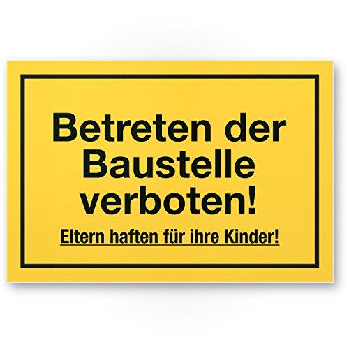 Baustellen Kunststoff Schild, Betreten der Baustelle verboten - Eltern haften ihre Kinder, Hinweisschild Baustellenzaun, Verbotsschild, Warnhinweis - unbefugten Betreten verboten