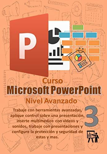 Manual PowerPoint Avanzado: Trabaje con herramientas avanzadas, aplique control sobre una presentación, inserte multimedios con videos y sonidos, trabaje ... (Manuales de Computacion Facil nº 15)