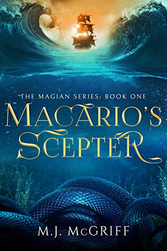 Macario's Scepter: The Magian Series Book One by [MJ McGriff]