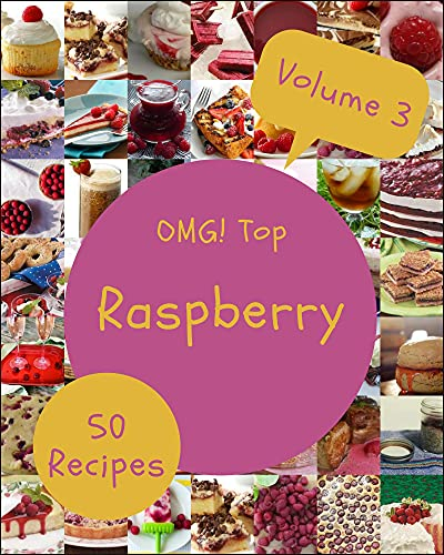 OMG! Top 50 Raspberry Recipes Volume 3: Everything You Need in One Raspberry Cookbook! (English Edition)