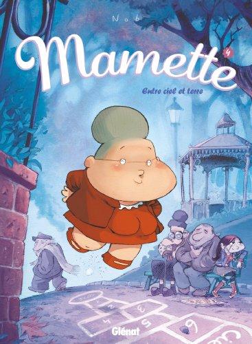Mamette - Tome 04 : Entre ciel et terre
