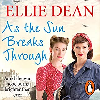 As the Sun Breaks Through     Cliffehaven, Book 15              By:                                                                                                                                 Ellie Dean                               Narrated by:                                                                                                                                 Penelope Freeman                      Length: 11 hrs and 11 mins     44 ratings     Overall 4.9