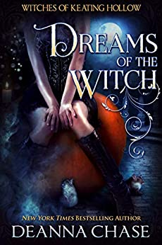Dreams of the Witch (Witches of Keating Hollow Book 4) by [Deanna Chase]
