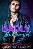 Badly Behaved (English Edition)