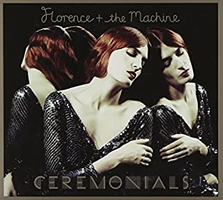 Ceremonials by Florence + The Machine (2011-11-01)