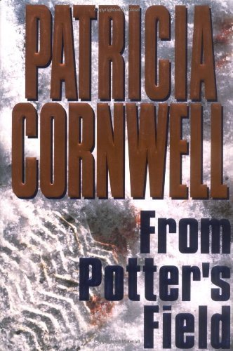 From Potter's Field by Patricia Cornwell (1995-08-02)