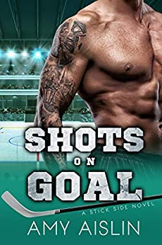 Shots on Goal (Stick Side Book 3) by [Amy Aislin]