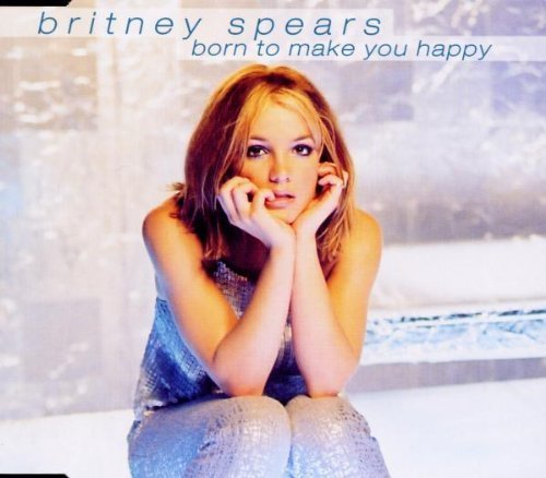 Born to Make You Happy by Spears,Britney (2002-08-30)