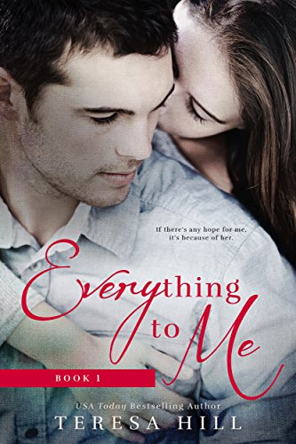 Everything to Me (Book 1): A Coming of Age, Best Friends Romance