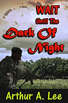 Wait Until The Dark Of Night (The Art Lee Mystery and Adventure Series Book 2) by [Art Lee]
