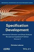 Mechanical Vibration and Shock Analysis, Specification Development (Mechanical Vibration and Shock Analysis (3rd Edition))