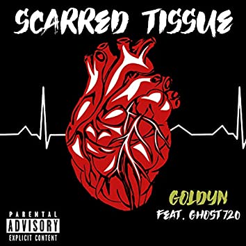 Scarred Tissue (feat. Ghost720)