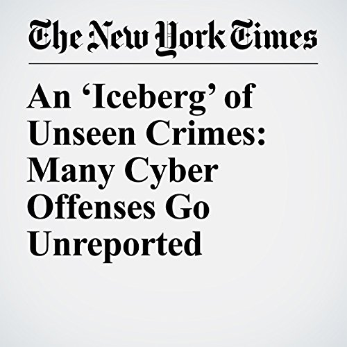 An 'Iceberg' of Unseen Crimes: Many Cyber Offenses Go Unreported copertina