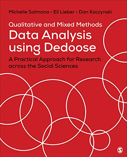 Compare Textbook Prices for Qualitative and Mixed Methods Data Analysis Using Dedoose: A Practical Approach for Research Across the Social Sciences 1 Edition ISBN 9781506397818 by Salmona, Michelle,Lieber, Eli,Kaczynski, Dan