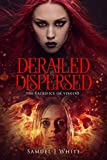 Derailed and dispersed volume 3 : The sacrifice of virgins (Derailed & Dispersed) (English Edition)