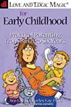 By Jim Fay, Charles Fay: Love and Logic Magic for Early Childhood: Practical Parenting from Birth to Six Years