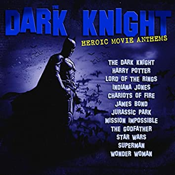 The Dark Knight - Heroic Movie Anthems