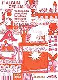 PRIMER ALBUM CECILIA: recopilación de motivos populares facilitados para niños